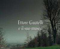 * Museo Ettore Guatelli a Ozzano Taro, Parma* Oggetti e strumenti da lavoro del mondo contadino e del mezzadro* Costruzione raccolta documentaria da tradizioni orali*