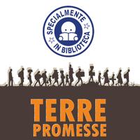 Terre promesse: migrazioni e appartenenze
