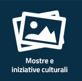 Mostre e iniziative culturali