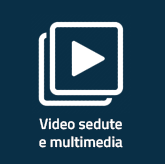 Video sedute e multimedia