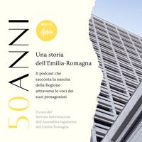 """""""50 anni. Una storia dell'Emilia-Romagna"""": il podcast sulla nascita della Regione con le voci dei suoi protagonisti"""