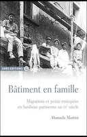 Bâtiment en famille, un libro della nostra corregionale Manuela Martini