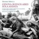 GENOVA-BUENOS AIRES, SOLA ANDATA: una mostra per non dimenticare