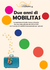 Volume 18 - Due anni di Mobilitas