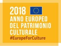 Benvenuto 2018, anno del Patrimonio culturale europeo