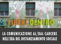 Liberi dentro, la comunicazione al/dal carcere nell'era del distanziamento sociale