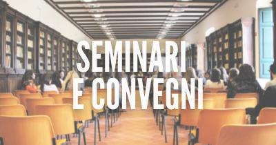 seminari e convegni