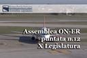 """Assemblea ON-ER, il sistema aeroportuale regionale; liceali bolognesi vincono premio per documentario; mafie: dossier 2014-2015 della fondazione """"Libera"""" (12^ puntata X Legislatura)"""